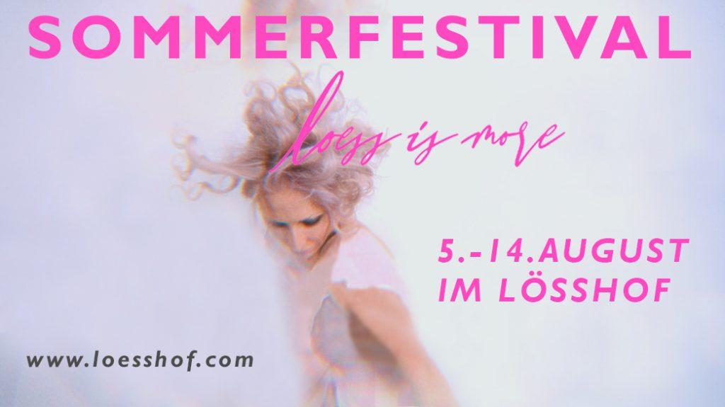 Banner Sommerfestival Loess is more 5.-14. August im Lösshof